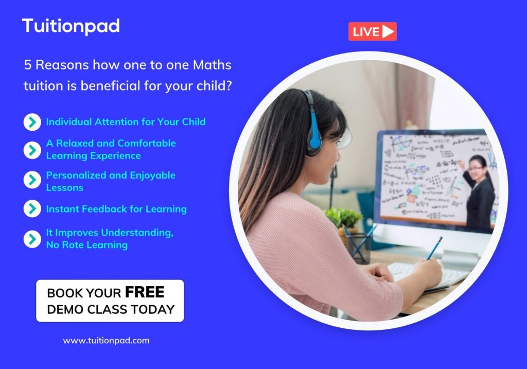 How one to one Maths tuition is beneficial for your child? Here 5 reasons, you will never look back